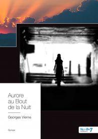 Aurore au Bout de la Nuit