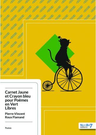 Carnet Jaune et Crayon Bleu pour Poèmes en Vert Libres