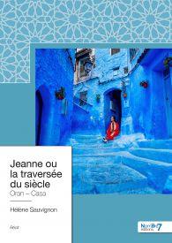 Jeanne ou la traversée du siècle