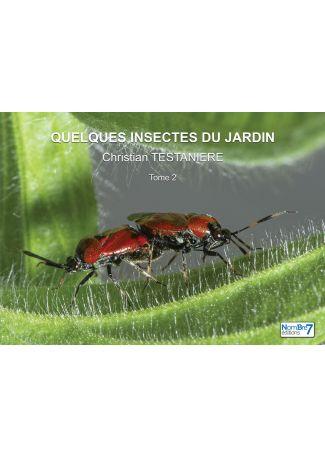 Quelques insectes du jardin Tome 2