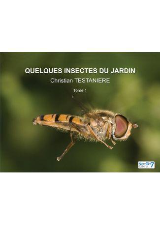 Quelques insectes du jardin Tome 1
