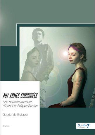 Aux Armes Surdouées - Une  nouvelle aventure d'Arthur et Philippe Boston