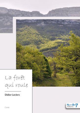 La forêt qui roule