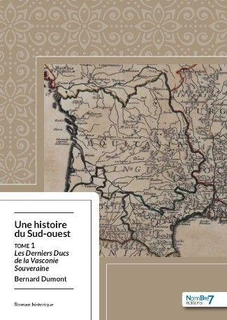 Une Histoire du Sud-ouest