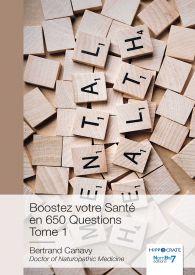 Boostez votre Santé en 650 Questions - Tome 1