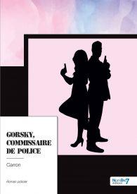 Gorsky, Commissaire de Police