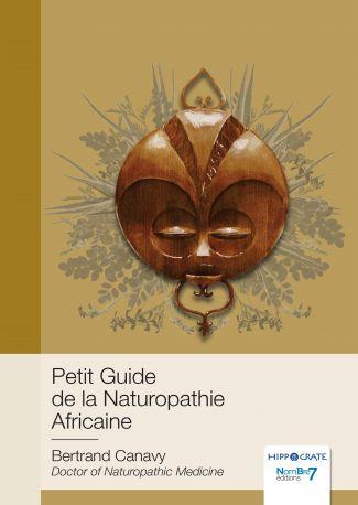 Petit Guide de la Naturopathie Africaine
