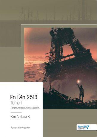En l'An 2513 - Tome 1