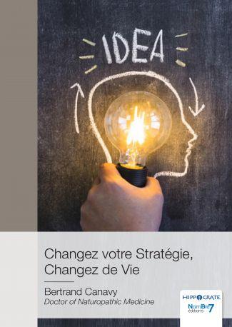 Changez votre Stratégie, Changez de Vie