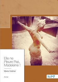 Elle ne Pleure Pas, Madeleine !