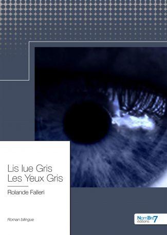 Lis Lue Gris - Les Yeux Gris