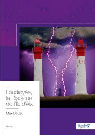 Foudroyée, la Disparue de l'Île d'Aix