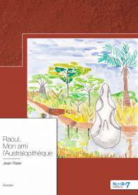 Raoul, Mon ami l'Australopithèque