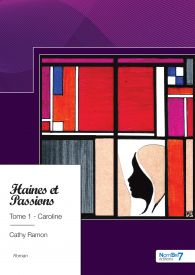 Haines et Passions, Tome 1 - Caroline