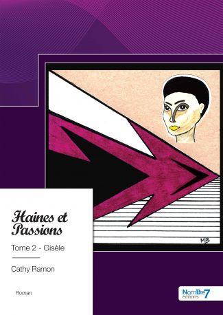 Haines et passions - Tome 2 - Gisèle