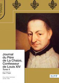Journal du Père de La Chaize, Confesseur de Louis XIV Tome 4