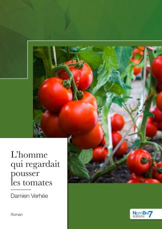 L'homme qui regardait pousser les tomates