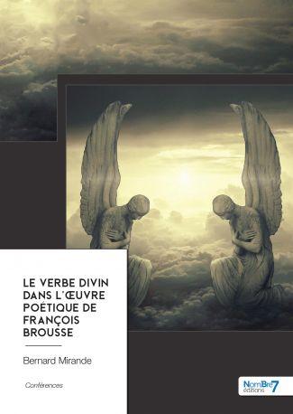 Le Verbe Divin dans l'œuvre poétique de François Brousse