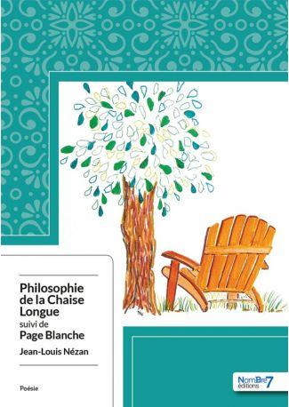 Philosophie de la Chaise Longue suivi de Page Blanche